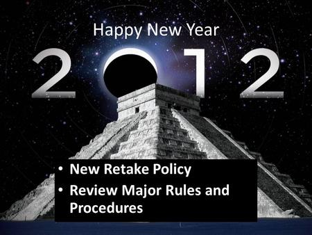 New Retake Policy Review Major Rules and Procedures Happy New Year.