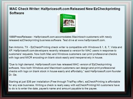 MAC Check Writer: Halfpricesoft.com Released New EzCheckprinting Software 1888PressRelease - Halfpricesoft.com accomodates Macintosch customers with newly.