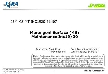 Training Purposes Only JEM MS MT INC1920 31407 JMU-081200 (Ver. 1.0) 1 Notice : This technical data is furnished on the condition that it will be used.