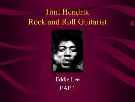 Jimi Hendrix Rock and Roll Guitarist Eddie Lee EAP 1.