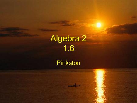 Algebra 2 1.6 Pinkston SAT Question What is the greatest possible sum of three consecutive even integers whose product is zero? A.-6 B.-3 C.0 D.3 E.6.