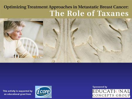 Educational Objectives Metastatic Breast Cancer: Scope of the Problem.