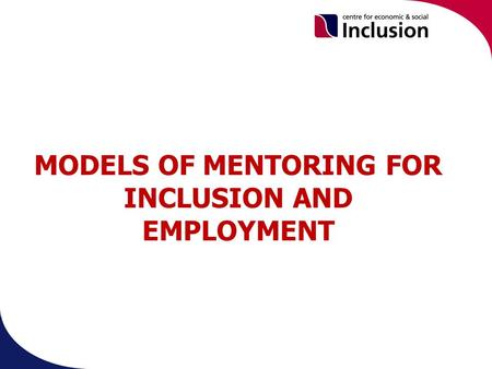 MODELS OF MENTORING FOR INCLUSION AND EMPLOYMENT.