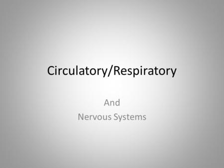 Circulatory/Respiratory And Nervous Systems. Question Why do you think the circulatory system is also called the transportation system? Take about 4 minutes.