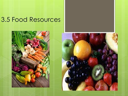 3.5 Food Resources.