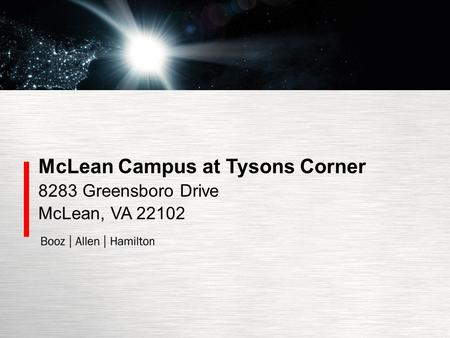 McLean Campus at Tysons Corner 8283 Greensboro Drive McLean, VA 22102.