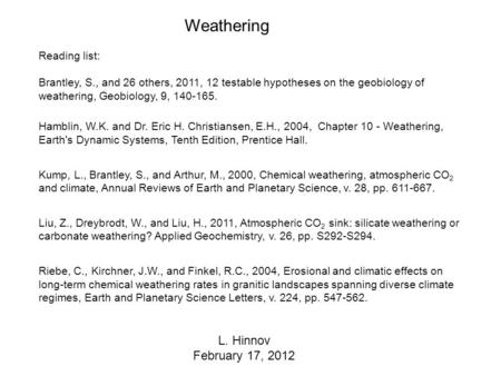 Weathering L. Hinnov February 17, 2012 Reading list: