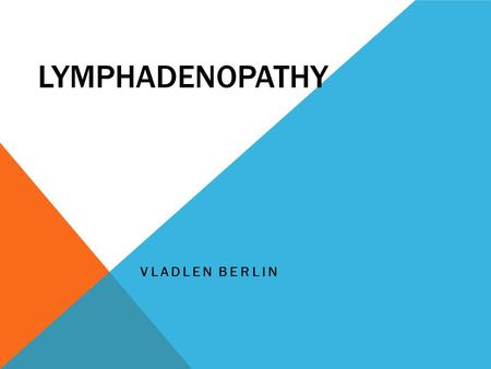 LYMPHADENOPATHY VLADLEN BERLIN. LYMPHADENOPATHY The lymph nodes are part of the Immune System. They help your body fight infection. Lymphadenopathy is.