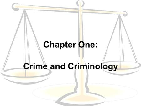 Chapter One: Crime and Criminology. Criminology Is an integrated approach to the study of the nature, extent, cause, and control of criminal behavior.