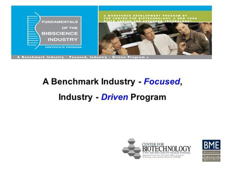 A Benchmark Industry - Focused, Industry - Driven Program.