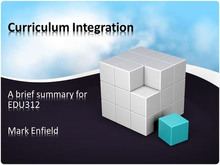 What is Curriculum Integration? First, what are your ideas? What do you think it means to integrate curriculum? How do you think teachers integrate curriculum?
