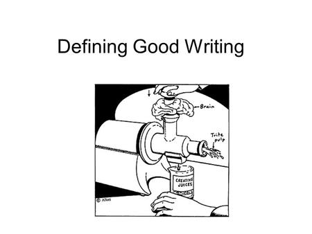 Defining Good Writing. Words and Ideas: A Handbook for College Writing Your writing should be your own. –It should reflect your own first-hand observation,