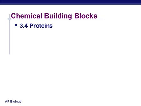AP Biology Chemical Building Blocks  3.4 Proteins.