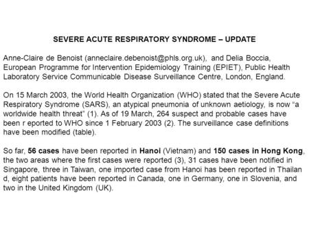 SEVERE ACUTE RESPIRATORY SYNDROME – UPDATE Anne-Claire de Benoist and Delia Boccia, European Programme for Intervention.