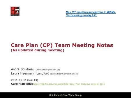 Care Plan (CP) Team Meeting Notes (As updated during meeting) André Boudreau Laura Heermann Langford