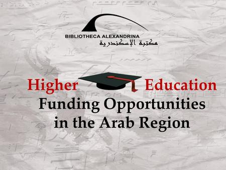 Higher Education Funding Opportunities in the Arab Region.