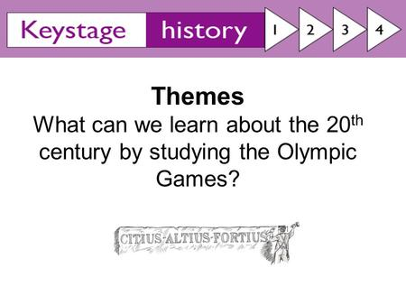 Themes What can we learn about the 20 th century by studying the Olympic Games?