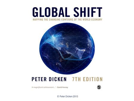© Peter Dicken 2015. 'Wheels of Change': The Automobile Industry Global Shift Chapter 15.