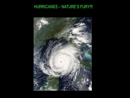 HURRICANES – NATURE'S FURY!!!. Check these out… You'd probably want to evacuate at this point…