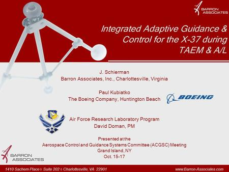 1410 Sachem Place ◊ Suite 202 ◊ Charlottesville, VA 22901 www.Barron-Associates.com Integrated Adaptive Guidance & Control for the X-37 during TAEM & A/L.