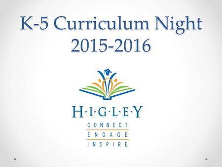 K-5 Curriculum Night 2015-2016. Curriculum Arizona's College and Career Ready Standards Quarterly curriculum maps available online at www.husd.org. Our.