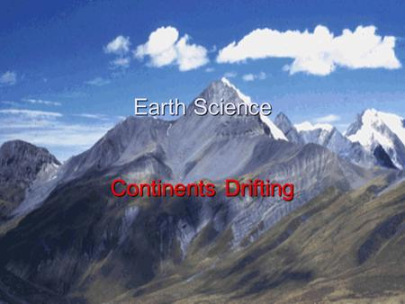 Earth Science Continents Drifting
