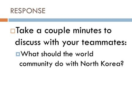 Take a couple minutes to discuss with your teammates: