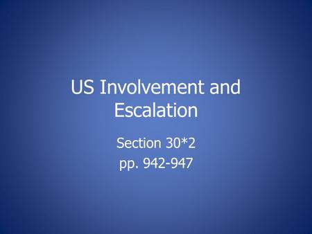 US Involvement and Escalation Section 30*2 pp. 942-947.