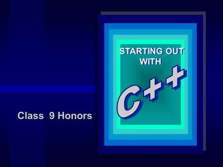 STARTING OUT WITH STARTING OUT WITH Class 9 Honors.