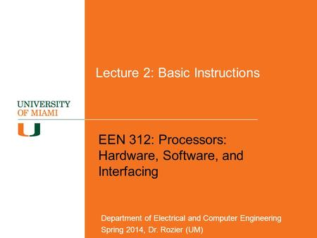 Lecture 2: Basic Instructions EEN 312: Processors: Hardware, Software, and Interfacing Department of Electrical and Computer Engineering Spring 2014, Dr.