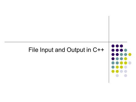 File Input and Output in C++. Keyboard and Screen I/O #include cin (of type istream) cout (of type ostream) Keyboard Screen executing program input data.