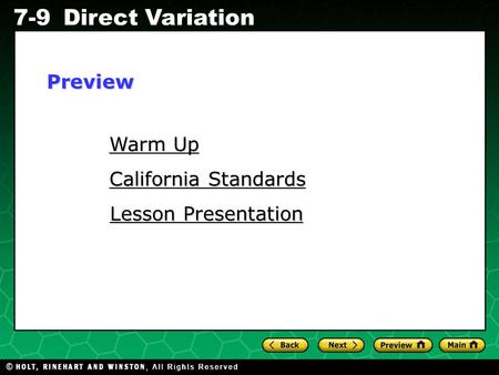 Holt CA Course 1 7-9Direct Variation Warm Up Warm Up California Standards California Standards Lesson Presentation Lesson PresentationPreview.