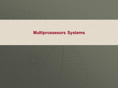 "Multiprossesors Systems.. What are Distributed Databases ? "" A Logically interrelated collection of shared data ( and a description of this data) physically."