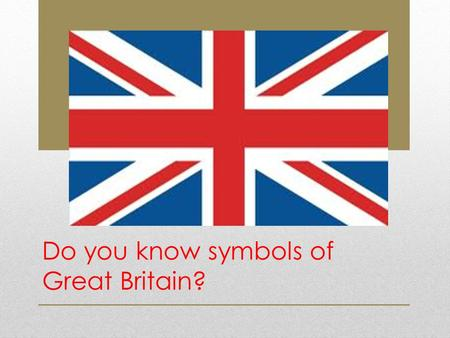 Do you know symbols of Great Britain?