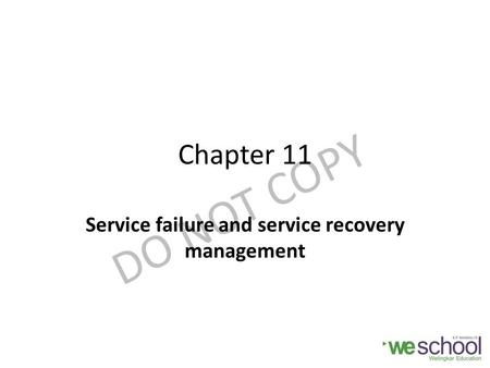 DO NOT COPY Chapter 11 Service failure and service recovery management.