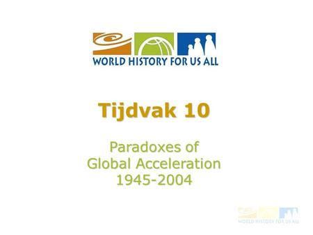 Tijdvak 10 Paradoxes of Global Acceleration 1945-2004.