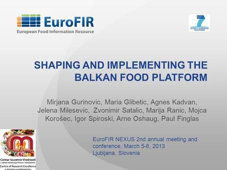SHAPING AND IMPLEMENTING THE BALKAN FOOD PLATFORM Mirjana Gurinovic, Maria Glibetic, Agnes Kadvan, Jelena Milesevic, Zvonimir Satalic, Marija Ranic, Mojca.