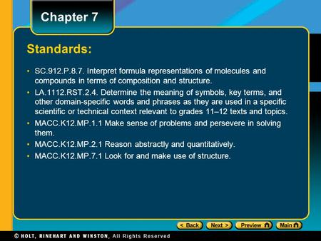 Chapter 7 Standards: SC.912.P.8.7. Interpret formula representations of molecules and compounds in terms of composition and structure. LA.1112.RST.2.4.