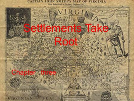 Chapter three Settlements Take Root. Lesson Two The English Colonies in Virginia.