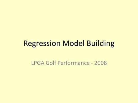Regression Model Building LPGA Golf Performance - 2008.
