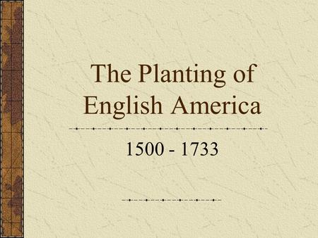 The Planting of English America 1500 - 1733. Christopher Columbus Arrived North America in 1492 Sailed for Spain – Queen Isabella Actually arrived in.