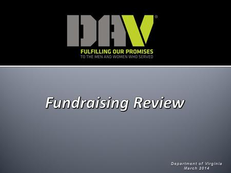 Fundraising 2  Many Chapters have not been following the Constitution and Bylaws in reference to submitting fundraising forms to the Department. Only.