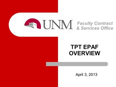 Faculty Contract & Services Office April 3, 2013 TPT EPAF OVERVIEW.