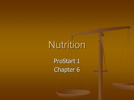 Nutrition ProStart 1 Chapter 6. Essential Questions Why should we worry about a healthy diet? Why should we worry about a healthy diet? How can what you.