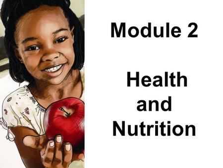 Module 2 Health and Nutrition. Module 2: Health and Nutrition Breastfeed infants exclusively for 6 months (taking into account the special needs of HIV+