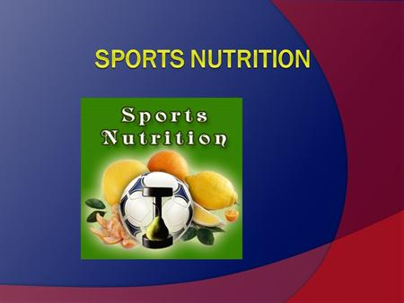 What is Sports Nutrition?  The study and practice of nutrition and diet as it relates to athletic performance.  It is concerned with the type and quantity.