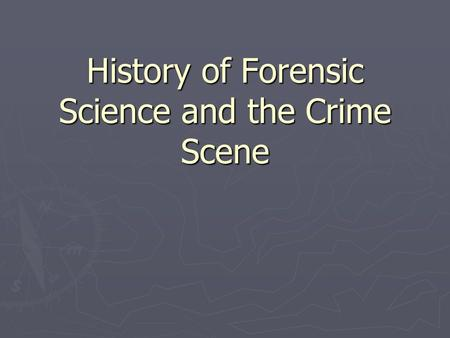 History of Forensic Science and the Crime Scene. Warm-Up Activity Study the diagram shown. ► How many animals were here? What kind were they? ► What were.
