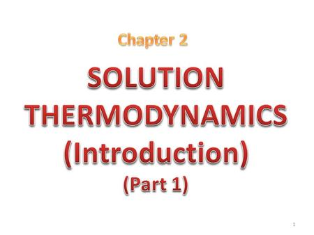 1. The system can be described with a number of thermodynamic properties including T, P, V, S, H, and G. However not all of these properties are independent.