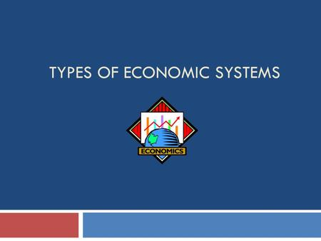 TYPES OF ECONOMIC SYSTEMS.  The question that each economy faces is whether they want prices, quantities, distribution of goods and services, and distribution.