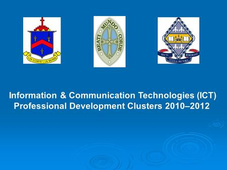 Information & Communication Technologies (ICT) Professional Development Clusters 2010–2012.